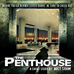 The Penthouse: A Short Story of Desperation | Matt Shaw