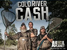 Cold River Cash Season 1 [HD]