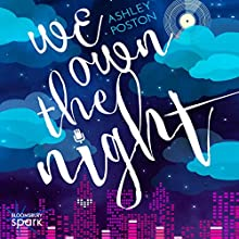 We Own the Night Audiobook by Ashley Poston Narrated by Beckie Blosser