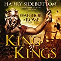 King of Kings: Warrior of Rome, Book 2 Audiobook by Harry Sidebottom Narrated by Stefan Rudnicki