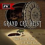 Grand Cru Heist (Pour qui sonne l'Angélus) | Jean-Pierre Alaux,Noël Balen,Anne Trager (translator)