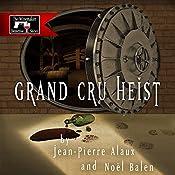 Grand Cru Heist (Pour qui sonne l'Angélus) | Jean-Pierre Alaux, Noël Balen, Anne Trager (translator)