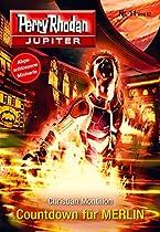 JUPITER 11: COUNTDOWN FÜR MERLIN (PERRY RHODAN - JUPITER) (GERMAN EDITION)