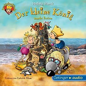 Der kleine König macht Ferien Hörbuch