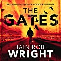 The Gates: An Apocalyptic Horror Novel Hörbuch von Iain Rob Wright Gesprochen von: Nigel Patterson