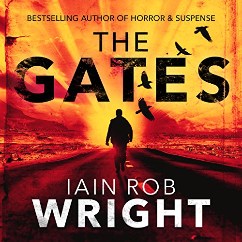 The Gates - An Apocalyptic Horror Novel - Iain Rob Wright