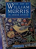 img - for The Art of William Morris in Cross Stitch by BARBARA HAMMET (1996-05-03) book / textbook / text book
