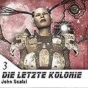 Die letzte Kolonie (Krieg der Klone 3) Hörbuch von John Scalzi Gesprochen von: Matthias Lühn