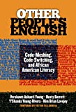 img - for Other People's English: Code-Meshing, Code-Switching, and African American Literacy (Language & Literacy Series) (Language and Literacy Series) book / textbook / text book