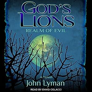 God's Lions: Realm of Evil Hörbuch von John Lyman Gesprochen von: David Colacci
