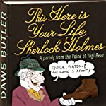 This Here is Your Life, Sherlock Holmes: Parody from the Voice of Yogi Bear | Charles Dawson Butler,Douglas McEwan, the Daws Butler Workshop
