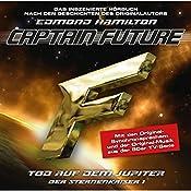 Tod auf den Jupiter (Captain Future - Der Sternenkaiser 1) | Edmond Hamilton