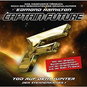 Tod auf den Jupiter (Captain Future - Der Sternenkaiser 1) Hörspiel