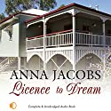 Licence to Dream Audiobook by Anna Jacobs Narrated by Nicolette McKenzie