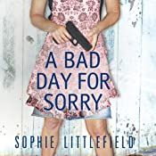 A Bad Day for Sorry: A Crime Novel | [Sophie Littlefield]