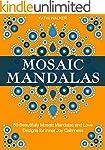 Mosaic Mandalas: 50 Beautifully Mosai...