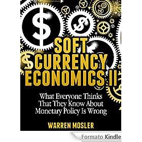 Soft Currency Economics II (MMT - Modern Monetary Theory)