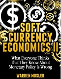 Soft Currency Economics II (MMT - Modern Monetary Theory)