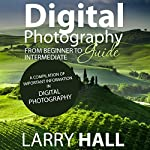 Digital Photography Guide by Larry Hall on Audible