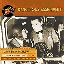 Dangerous Assignment, Volume 1 Radio/TV Program Auteur(s) :  Radio Archives Narrateur(s) :  full cast