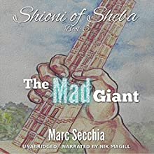 The Mad Giant: Shioni of Sheba, Book 3 | Livre audio Auteur(s) : Marc Secchia Narrateur(s) : Nik Magill