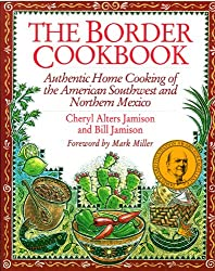 Border Cookbook: Authentic Home Cooking of the American Southwest and Northern Mexico (Non)