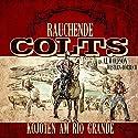 Kojoten am Rio Grande (Rauchende Colts 1) Hörbuch von Dirk Bongardt Gesprochen von: Jürgen Fritsche