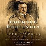 Colonel Roosevelt | Edmund Morris