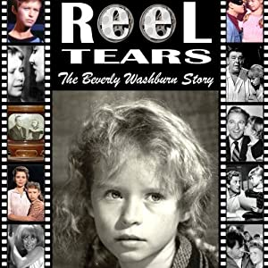 Reel Tears: The Beverly Washburn Story Audiobook