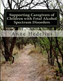 Supporting Caregivers of Children with Fetal Alcohol Spectrum Disorders