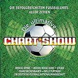 Die Ultimative Chartshow - Die erfolgreichsten Fussball-Hits