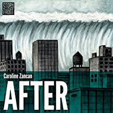 After (       UNABRIDGED) by Caroline Zancan Narrated by Amy McFadden