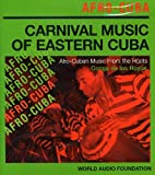 Afro-Cuba - Carnival Music of Eastern Cuba: World Audio Foundation Presents