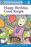 img - for Happy Birthday, Good Knight (Penguin Young Readers, Level 3) book / textbook / text book