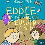 Eddie und die beste Freundin der Welt (Eddie 4) | Viveca Lärn