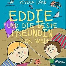 Eddie und die beste Freundin der Welt (Eddie 4) Hörbuch von Viveca Lärn Gesprochen von: Thorsten Breitfeldt