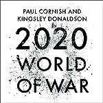 2020: World of War | Paul Cornish,Kingsley Donaldson