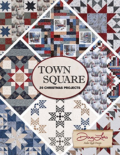 Town Square 20 Christmas Projects Quilt Patterns by Town Square, by Doug Leko of Antler Quilt Design. (Quilts With Squares compare prices)
