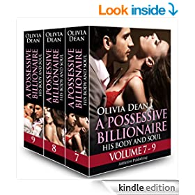 Boxed Set: A Possessive Billionaire - Vol. 7-9: His, Body and Soul (A Possessive Billionaire Box set Book 3)