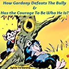 How Gordony Defeats the Bully & Has the Courage to Be Who He Is Hörbuch von Sylvia Yordanova Gesprochen von: Millian Quinteros