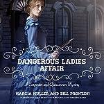 The Dangerous Ladies Affair: A Carpenter and Quincannon Mystery, Book 5 | Marcia Muller,Bill Pronzini