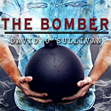 The Bomber Audiobook by David O'Sullivan Narrated by Jon Wilkins