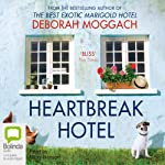 Heartbreak Hotel | Deborah Moggach