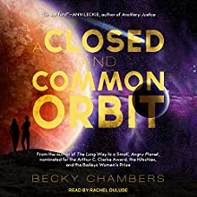 A Closed and Common Orbit: Wayfarers Series, Book 2 Audiobook by Becky Chambers Narrated by Rachel Dulude