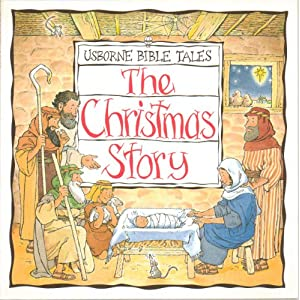 The Christmas Story (Usborne Bible Tales Series) for Young Children Who Are Just Beginning to Read - Paperback - First American Edition 1997
