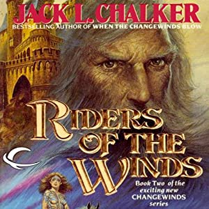 Riders of the Winds: Changewinds Saga, Book 2 | [Jack L. Chalker]