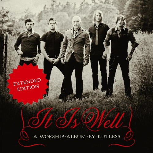 Kutless - It Is Well (Extended Edition) 2010