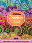Beyond the Square Crochet Motifs: 144...