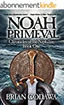 Noah Primeval (Chronicles of the Neph...
