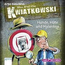 Hunde, Hüte und Halunken (Ein Fall für Kwiatkowski 7) (       ungekürzt) von Jürgen Banscherus Gesprochen von: Max Herbrechter, Tanja Kuntze